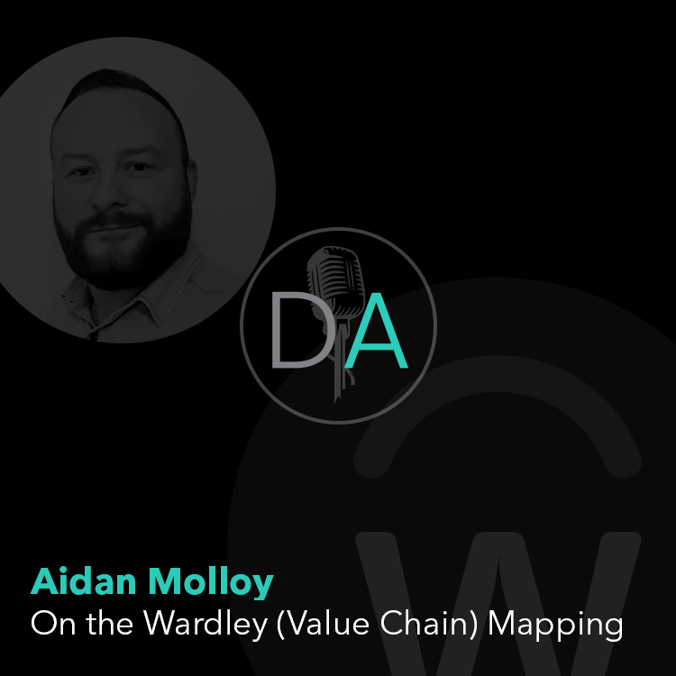 Aidan Molloy Sr Product Manager joins us to discuss Wardley mapping.